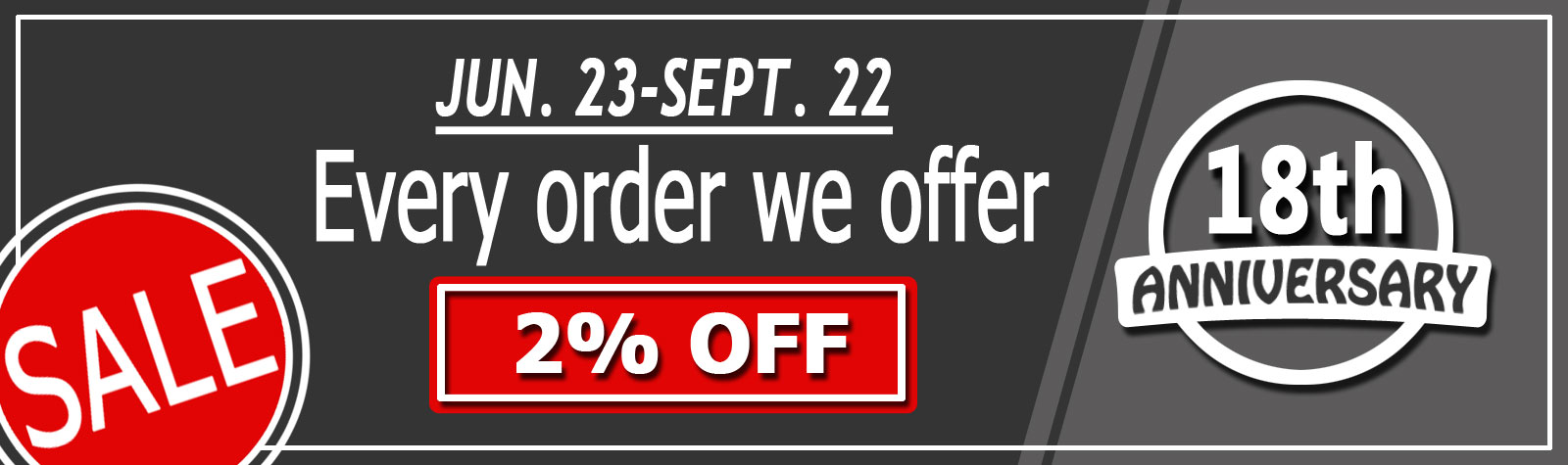 SALE!!! 2% OFF FROM JUN. 23 - SEPT. 22 !!!!
